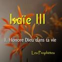 Isaïe III - 1. Honore Dieu dans ta vie