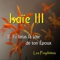 Isaïe III - 2. Tu feras la joie de ton Époux