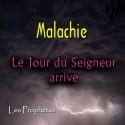 Malachie - Le Jour du Seigneur arrive