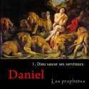 Daniel - 1. Dieu sauve ses serviteurs [ Dn 1-6 ]