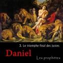 Daniel - 3. Le triomphe final des justes [ Dn 10-14 ]