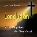 Conclusion - 2. Les Prophètes du Dieu Vivant