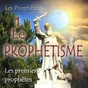 Les premiers prophètes - 1. Le prophétisme