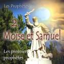 Les premiers prophètes - 2. Moïse et Samuel