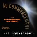 Au Commencement - 1. Quels enseignements sur la création [ Gn 1-2 ]