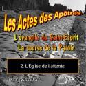 Les Actes des Apôtres - 2. L'Église de l'attente