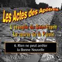 Les Actes des Apôtres - 6. Rien ne peut arrêter la Bonne Nouvelle