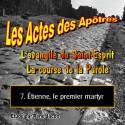 Les Actes des Apôtres - 7. Étienne, le premier martyr