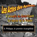 Les Actes des Apôtres - 8. Philippe, le premier évangéliste