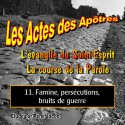 Les Actes des Apôtres - 11. Famine, persécutions, bruits de guerre