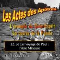 Les Actes des Apôtres - 12. Le 1er voyage de Paul : l'Asie Mineure