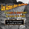Les Actes des Apôtres - 24. Des communautés au souffle de l'Esprit