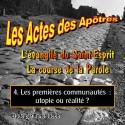 Les Actes des Apôtres - 4. Les tout débuts, utopie ou réalité ? [ Ac 2,42 - 4,32 - 5,12 ]