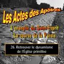Les Actes des Apôtres - 26. Retrouver le dynamisme de l'Église primitive