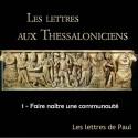Les lettres aux Thessaloniciens - 1. Faire naître une communauté