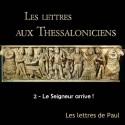Les lettres aux Thessaloniciens - 2. Le Seigneur arrive