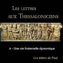Les lettres aux Thessaloniciens - 4. Une vie fraternelle dynamique