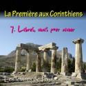 La Première aux Corinthiens - 7. Libres, mais pour aimer [ 1 Co 8-10 ]