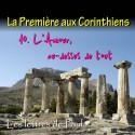 La Première aux Corinthiens - 10. L'Amour, au-dessus de tout [ 1 Co 13 ]