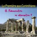 La Première aux Corinthiens - 11. Réincarnation ou résurrection [ 1 Co 15 ]