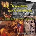 La Deuxième aux Corinthiens - 2. Dur, dur, d'être apôtre [ 2 Co 4-7 ]