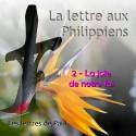 La lettre aux Philippiens - 2. La joie de notre foi [ Ph 2,19 - 4,23 ]