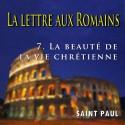 La lettre aux Romains - 7. La beauté de la vie chrétienne [ Rm 8 ]