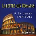 La lettre aux Romains - 9. Le culte spirituel [ Rm 12,1ss ]