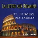 La lettre aux Romains - 11. Le souci des faibles [ Rm 14-15 ]