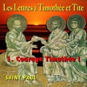 Les lettres à Timothée et Tite - 1. Courage, Timothée !