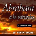 Abraham et les patriarches - 1. Quitte ton pays [ Gn 12-18 ]