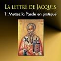 La lettre de Jacques - 1. Mettez la Parole en pratique