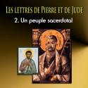 Les lettres de Pierre et de Jude - 2. Un peuple sacerdotal