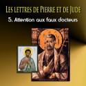 Les lettres de Pierre et de Jude - 5. Attention aux faux docteurs