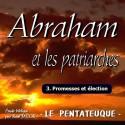 Abraham et les patriarches - 3. Promesses et élection [ Gn 12-50 ]