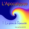 L'Apocalypse - 1. La gloire du Ressuscité [ Ap 1 ]