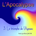 L'Apocalypse - 3. Le triomphe de l'Agneau [ Ap 4-5 ]