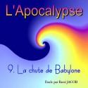 L'Apocalypse - 9. La chute de Babylone [ Ap 17-18 ]