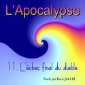 L'Apocalypse - 11. L'échec final du diable [ Ap 19,17 - 20,15 ]