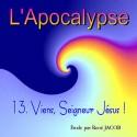 L'Apocalypse - 13. Viens, Seigneur Jésus ! [ Ap 22,6-21 ]