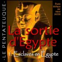 La sortie d'Egypte - 1. Esclaves en Egypte [ Ex 1-4 ]