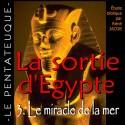 La sortie d'Egypte - 3. Le miracle de la Mer [ Ex 14-15 ]