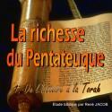 La richesse du Pentateuque - 1. De l'histoire à la Torah