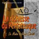 La richesse du Pentateuque - 2. De Moïse à Jésus Christ