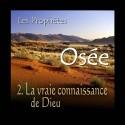 Osée - 2. La vraie connaissance de Dieu [ Os 4-14 ]