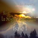 Isaïe I - 1. Le Seigneur sera exalté [ Is 1-5 ]
