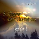Isaïe I - 3. Les oracles contre les nations [ Is 13-23 ]