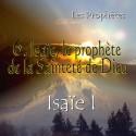 Isaïe I - 6. Isaïe, le prophète de la Sainteté de Dieu