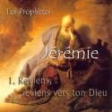 Jérémie - 1. Reviens, reviens vers ton Dieu [ Jr 1-6 ]