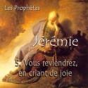 Jérémie - 5. Vous reviendrez, en criant de joie [ Jr 26-35 ]
